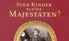 From cover: Sind Kinder kleine Majestäten?
