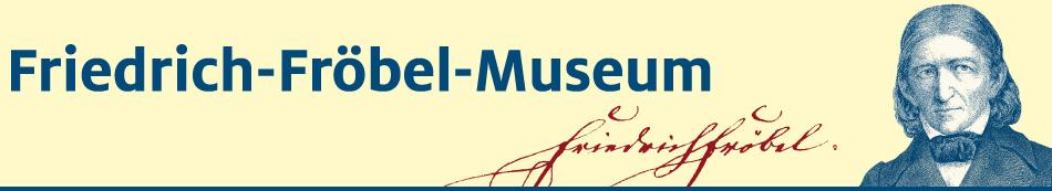 Friedrich Fröbel Museum - Der Beginn moderner Kinderziehung